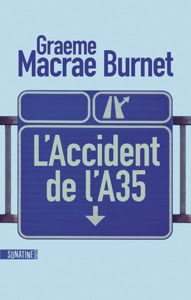 L'Accident de l'A35 - Graeme Macrae Burnet pdf download