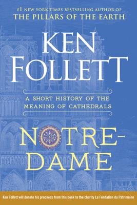 Notre-Dame - Ken Follett