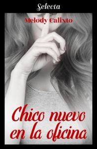Chico nuevo en la oficina - Melody Calixto pdf download