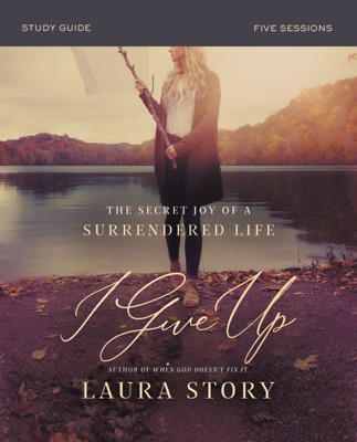 I Give Up Study Guide - Laura Story pdf download