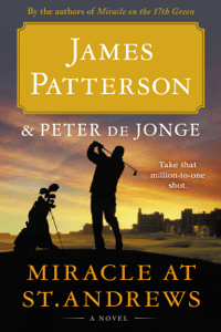 Miracle at St. Andrews - James Patterson & Peter de Jonge pdf download