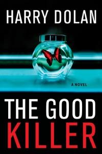 The Good Killer - Harry Dolan pdf download