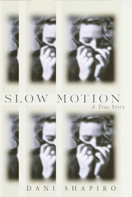 Slow Motion - Dani Shapiro pdf download
