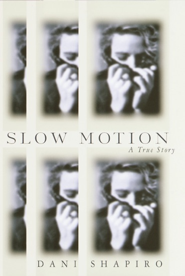 Slow Motion by Dani Shapiro PDF Download