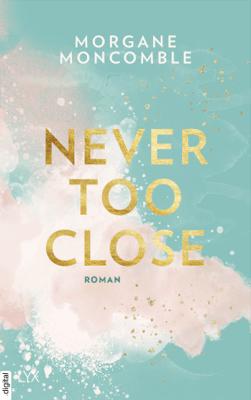 Never Too Close - Morgane Moncomble pdf download