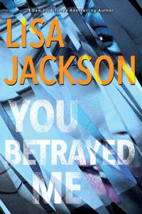 You Betrayed Me - Lisa Jackson pdf download
