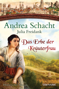 Das Erbe der Kräuterfrau - Andrea Schacht & Julia Freidank pdf download