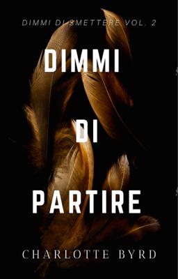 Dimmi di Partire - Charlotte Byrd pdf download