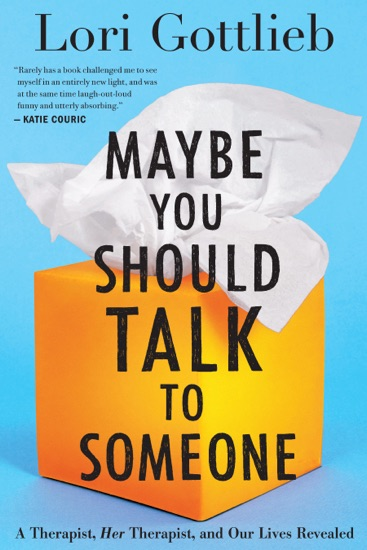 Maybe You Should Talk to Someone by Lori Gottlieb PDF Download