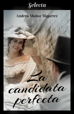 La candidata perfecta - Andrea Muñoz Majarrez pdf download