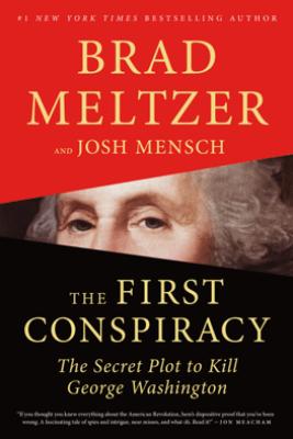 The First Conspiracy - Brad Meltzer & Josh Mensch