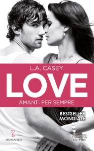 Love. Amanti per sempre - L.A. Casey pdf download