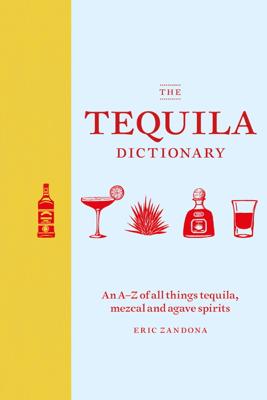The Tequila Dictionary - Eric Zandona