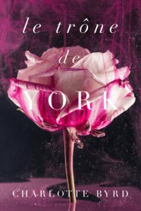 Le trône de York - Charlotte Byrd pdf download