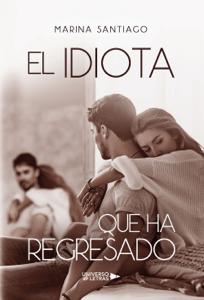 El idiota que ha regresado - Marina Santiago pdf download