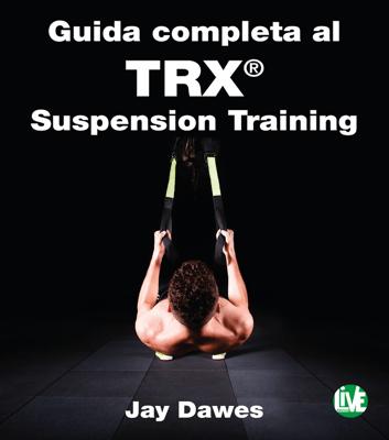 Guida completa al TRX® Suspension Training - Jay Dawes pdf download