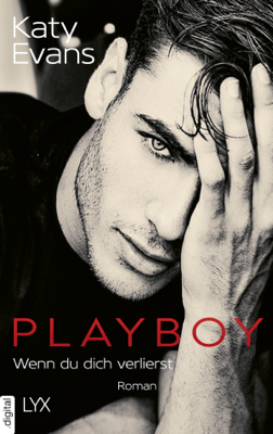 Playboy - Wenn du dich verlierst - Katy Evans pdf download