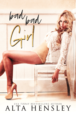 Bad Bad Girl - Alta Hensley pdf download