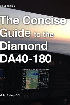 The Concise Guide to the Diamond DA40-180 - John Robert Ewing