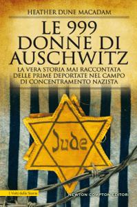 Le 999 donne di Auschwitz - Heather Dune Macadam pdf download