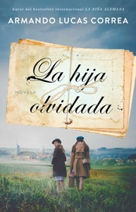 La hija olvidada (Daughter's Tale Spanish edition) - Armando Lucas Correa pdf download