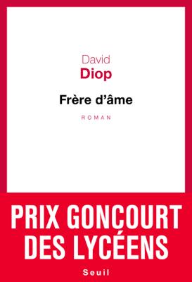 Frère d'âme - Prix Goncourt des lycéens 2018 - David Diop pdf download
