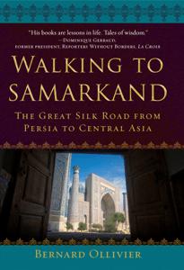 Walking to Samarkand - Bernard Ollivier & Dan Golembeski pdf download
