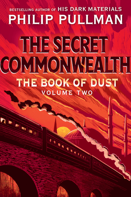 The Book of Dust: The Secret Commonwealth (Book of Dust, Volume 2) - Philip Pullman