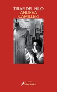 Tirar del hilo (Salvo Montalbano 29) - Andrea Camilleri pdf download