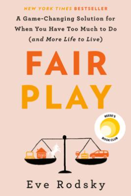 Fair Play - Eve Rodsky