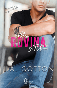 La mia rovina sei tu - L. A. Cotton pdf download