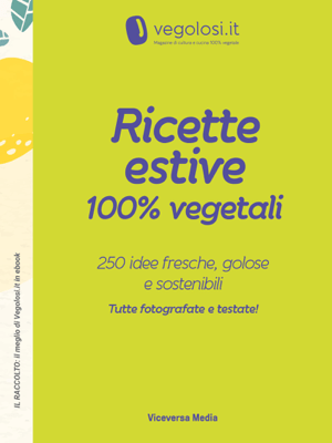 Ricette estive 100% vegetali - Vegolosi pdf download