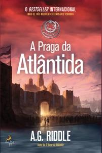 A Praga da Atlântida - A. G. Riddle pdf download