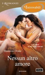 Nessun altro amore (I Romanzi Introvabili) - Shannon Drake pdf download