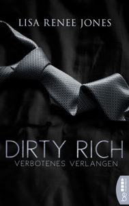Dirty Rich - Verbotenes Verlangen - Lisa Renee Jones pdf download