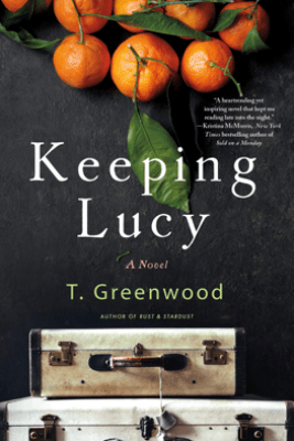 Keeping Lucy - T. Greenwood