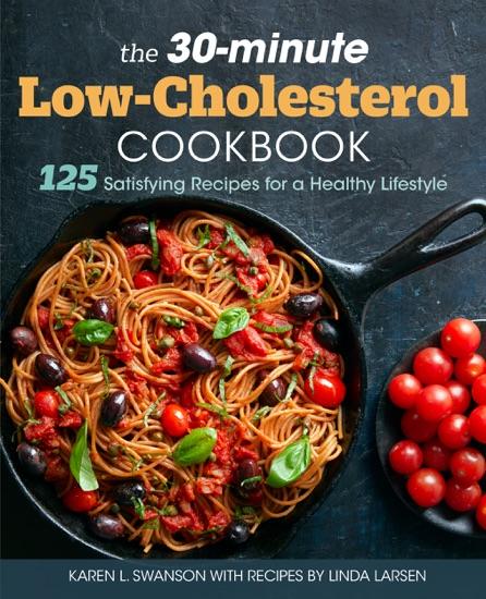 The 30-minute Low-Cholesterol Cookbook: - Karen L. Swanson & Linda Larsen pdf download