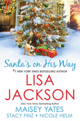 Santa's on His Way - Lisa Jackson, Maisey Yates, Stacy Finz & Nicole Helm