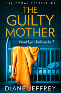 The Guilty Mother - Diane Jeffrey pdf download