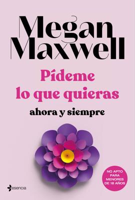 Pídeme lo que quieras, ahora y siempre - Megan Maxwell pdf download
