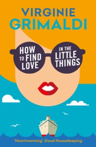 How to Find Love in the Little Things - Virginie Grimaldi pdf download
