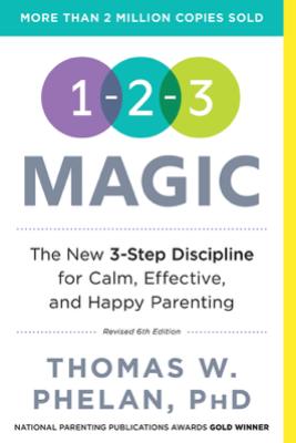 1-2-3 Magic, 6E - Thomas Phelan PhD