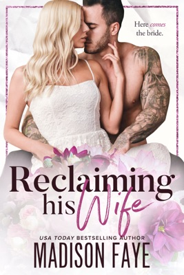 Reclaiming His Wife - Madison Faye pdf download