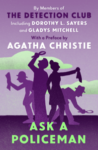 Ask a Policeman - The Detection Club, Agatha Christie, Martin Edwards, John Rhode, Helen Simpson, Gladys Mitchell, Anthony Berkeley, Dorothy L. Sayers & Milward Kennedy pdf download