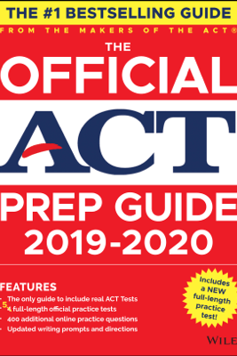 The Official ACT Prep Guide 2019-2020, (Book + 5 Practice Tests + Bonus Online Content) - ACT