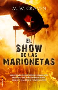 El show de las marionetas - M.W. Craven pdf download