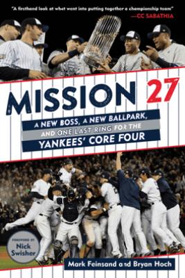 Mission 27 - Mark Feinsand, Bryan Hoch & Nick Swisher