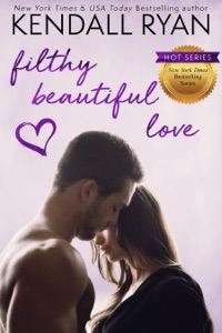 Filthy Beautiful Love - Kendall Ryan pdf download