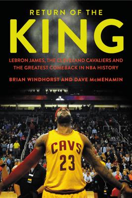 Return of the King - Brian Windhorst & Dave McMenamin
