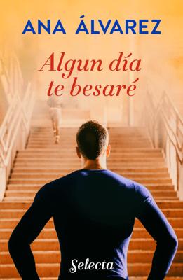 Algún día te besaré (Besos en Richmond 1) - Ana Álvarez pdf download